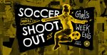 Soccer Shootout Girls Weekend